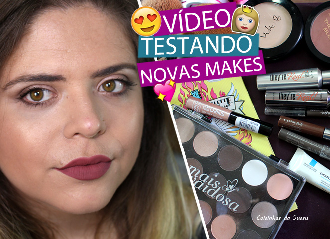 video testando makes - coisinhas da sussu